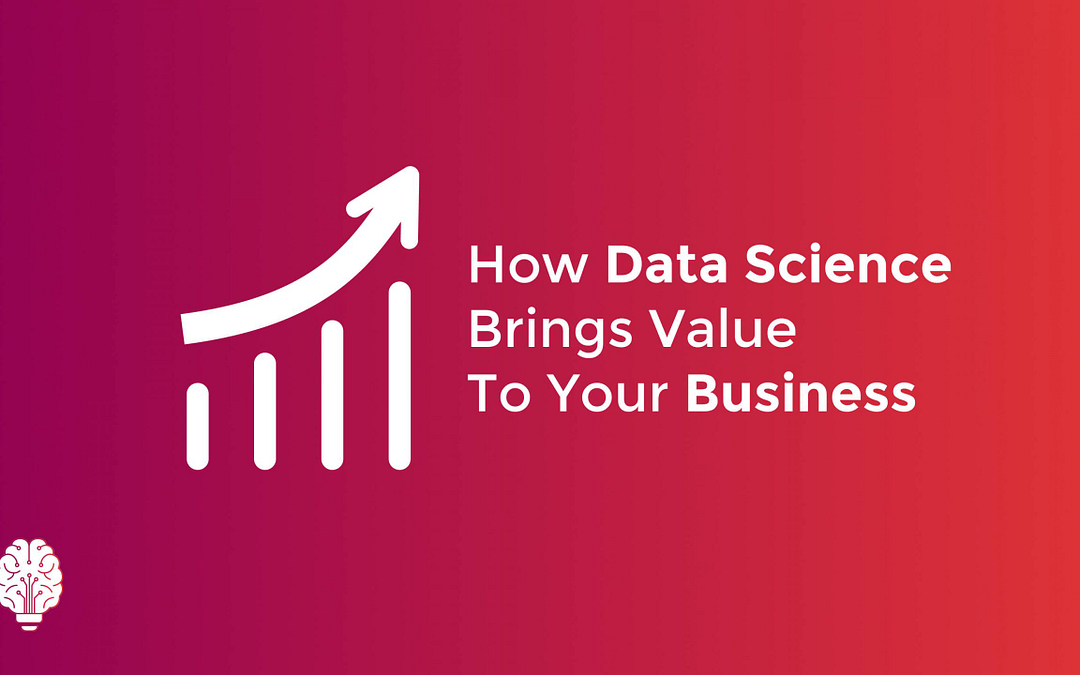 How Data Science Adds Value To Your Business